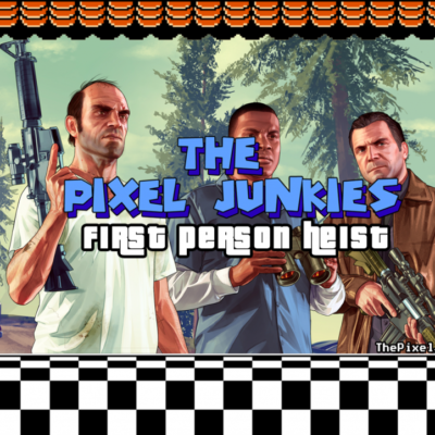 Grand Theft Auto V – First Person Heist – The Pixel Junkies