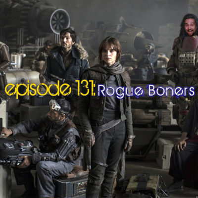 Brain Dead Radio Episode 131: Rogue Boners