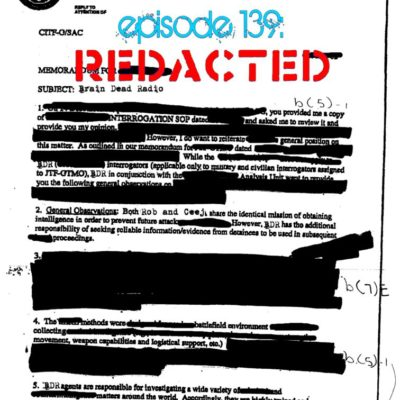 Brain Dead Radio Episode 139: REDACTED